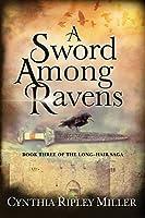 A Sword Among Ravens (Long-Hair Saga)