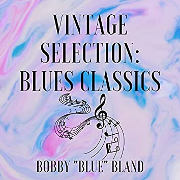 Vintage Selection: Blues Classics (2021 Remastered)