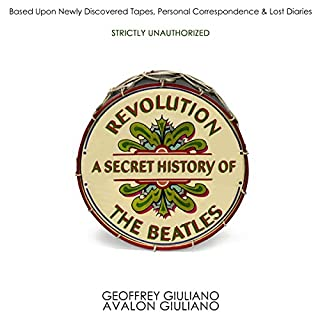Revolution - a Secret History of the Beatles                   By:                                                                                                                                 Geoffrey Giuliano,                                                                                        Avalon Giuliano                               Narrated by:                                                                                                                                 Geoffrey Giuliano                      Length: 9 hrs and 2 mins     9 ratings     Overall 3.6