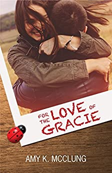 For the Love of Gracie (The Southern Devotion Book 1) by [Amy K. McClung, BookSmith Design, Hot Tree Editing]