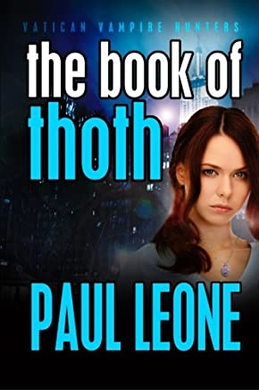 The Book of Thoth: Vatican Vampire Hunters: Volume 2