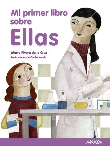 Mi primer libro sobre Ellas (Literatura Infantil (6-11 Años) - Mi Primer Libro)