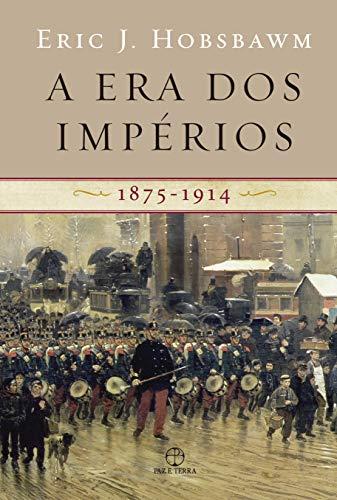 A era dos impérios: 1875 - 1914