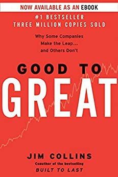 Good to Great: Why Some Companies Make the Leap...And Others Don't by [Jim Collins]