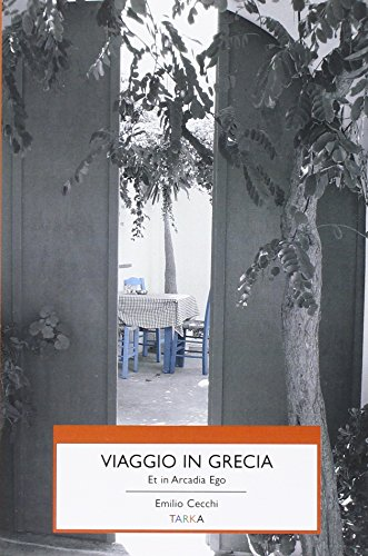Viaggio in Grecia. Et in Arcadia ego