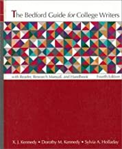 The Bedford Guide for College Writers: With Reader, Research Manual, and Handbook by X. J. Kennedy (1996-02-03)