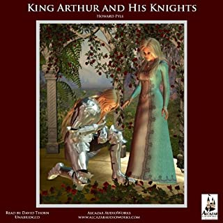 The Story of King Arthur and His Knights                   By:                                                                                                                                 Howard Pyle                               Narrated by:                                                                                                                                 David Thorn                      Length: 11 hrs and 30 mins     166 ratings     Overall 4.1