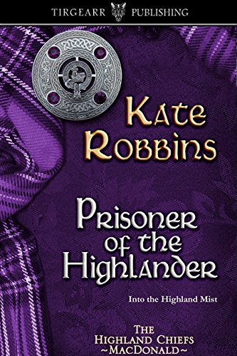 Prisoner of the Highlander: The Highland Chiefs Series: #4 (English Edition)