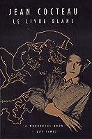 Le Livre Blanc (Peter Owen Modern Classic) by Jean Cocteau(2000-03-01)