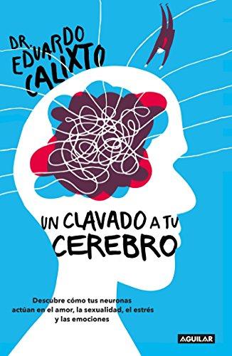 Un clavado a tu cerebro / Take a Dive Into Your Brain (Spanish Edition)