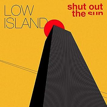Shut out the Sun