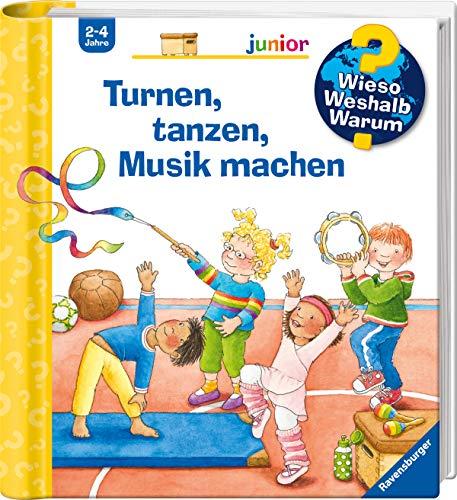 Wieso? Weshalb? Warum? junior: Turnen, tanzen, Musik machen (Band 71) (Wieso? Weshalb? Warum? junior, 71)