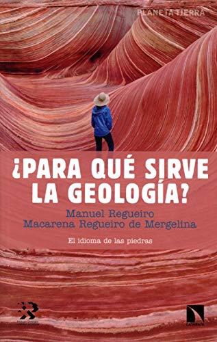 ¿Para qué sirve la geología?: El idioma de las piedras