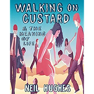 Walking on Custard & the Meaning of Life A Guide for Anxious Humans