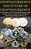 CRYPTOCURRENCY: THE FUTURE OF CRYPTOCURRENCY : Hоw Mаnу Cryptocurrencies Are Thеrе? What Are Thеу Wо...