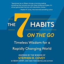 The 7 Habits on the Go: Timeless Wisdom for a Rapidly Changing World