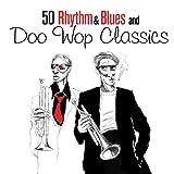 50 Rhythm & Blues and Doo Wop