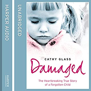 Damaged: The Heartbreaking True Story of a Forgotten Child cover art