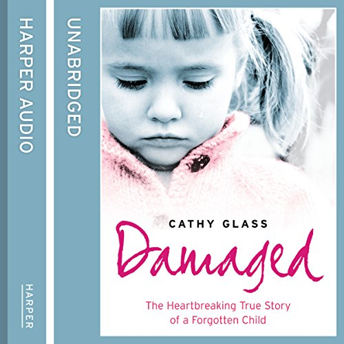 Damaged: The Heartbreaking True Story of a Forgotten Child audiobook cover art