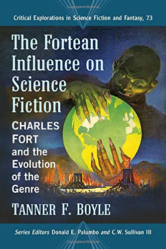 Compare Textbook Prices for The Fortean Influence on Science Fiction: Charles Fort and the Evolution of the Genre Critical Explorations in Science Fiction and Fantasy, 73  ISBN 9781476677408 by Boyle, Tanner F.,Palumbo, Donald E.,Sullivan III, C.W.