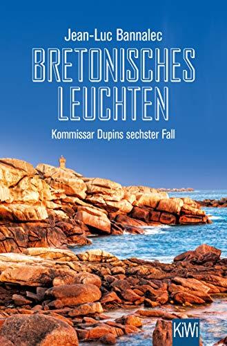 Bretonisches Leuchten: Kommissar Dupins sechster Fall (Kommissar Dupin ermittelt 6)