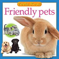 Friendly Pets (Feels Real Series) 0764160249 Book Cover