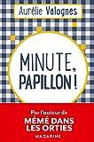 Minute, papillon ! - Fayard/Mazarine - 05/04/2017