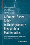A Project-Based Guide to Undergraduate Research in Mathemati