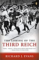 The Coming of the Third Reich (The History of the Third Reich)
