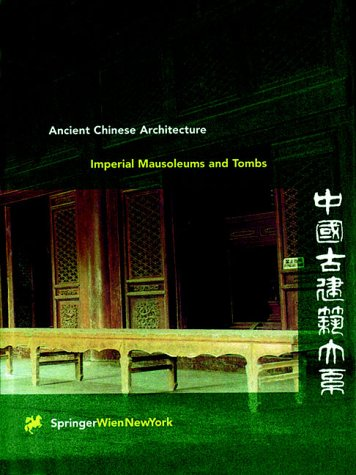 Ancient Chinese Architecture Series, Imperial Mausoleums and Tombs