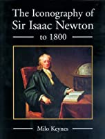 The Iconography Of Sir Isaac Newton To 1800