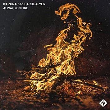 Always on Fire