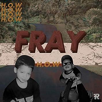 Fray (feat. H.O.W & Role B)