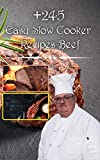 240+ easy slow cooker recipes beef: ideal for cooking the most delicious meals at lunch