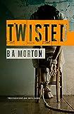 Twisted - B. A. Morton