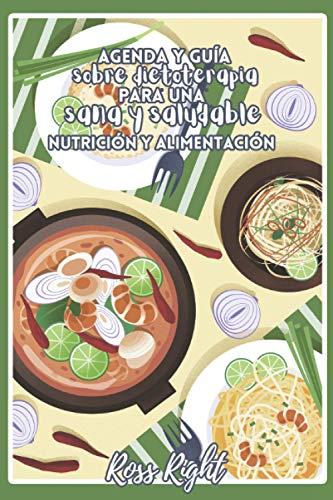 Agenda sobre dietoterapia para una alimentación sana y saludable: Este libro será tu nueva guía de ayuda, te facilitará tu planificación para llevar ... dietética o nutrición deportiva. PLANIFICATE
