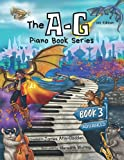 The A-G Piano Book 3: Advanced (The A-G Piano Book Series)