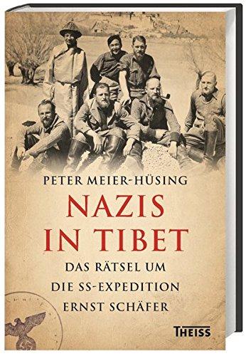 Buchseite und Rezensionen zu 'Nazis in Tibet: Das Rätsel um die SS-Expedition Ernst Schäfer' von  Peter Meier-Hüsing