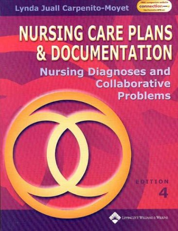 Nursing Care Plans and Documentation: Nursing Diagnosis and Collaborative Problems