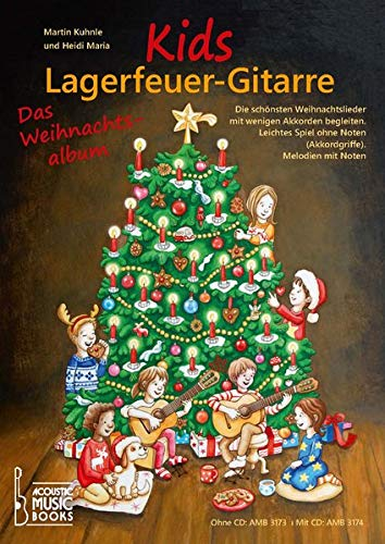 Kids Lagerfeuer-Gitarre. Das Weihnachtsalbum. Mit CD: Die schönsten Weihnachtslieder mit wenigen Akkorden begleiten. Leichtes Spiel ohne Noten (Akkordgriffe). Melodien mit Noten