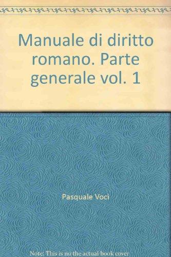 Manuale Di Diritto Romano.: Vol. 1