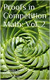 Proofs in Competition Math: Volume 2