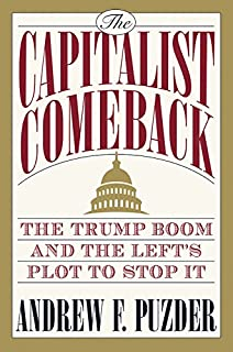 The Capitalist Comeback: The Trump Boom and the Left's Plot to Stop It