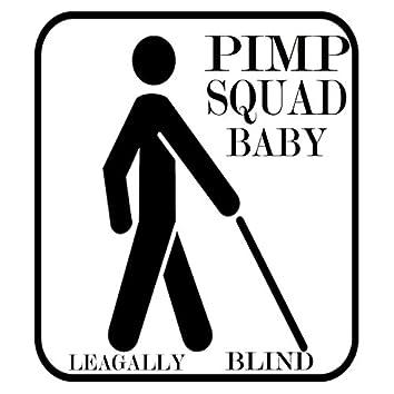 Pimp Squad Baby (Legally Blind)