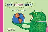 Dallas Clayton: Das Super Buch