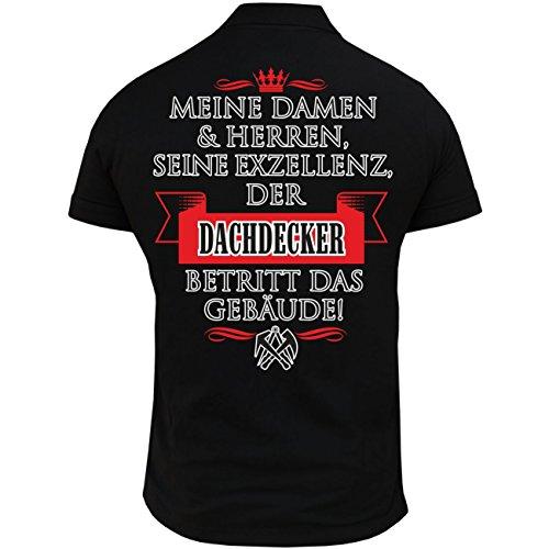 Spass kostet Männer und Herren Polo Shirt Seine Exzellenz DER DACHDECKER (mit Rückendruck) Größe S - 5XL