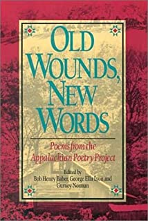 Old Wounds, New Words: Poems from the Appalachian Poetry Project