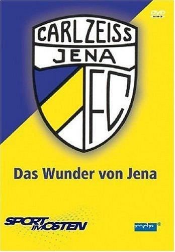 FC Carl Zeiss Jena - Das Wunder von Jena
