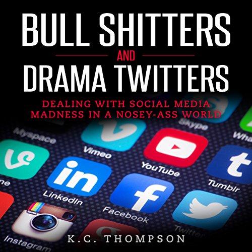 Bull Sh---Ers and Drama Twitters audiobook cover art