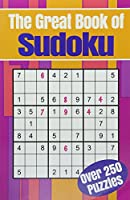 The Great Book of Sudoku: Over 250 puzzles (304pp royal paperbacks)